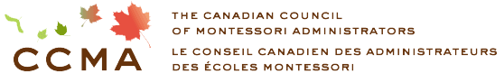 CCMA - The Canadian Council of Montessori Administraors - Le Counseil Canadien des Administrateurs des &#301coles Montessori