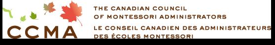 CCMA - The Canadian Council of Montessori Administraors - Le Counseil Canadien des Administrateurs des &#301coles Montessori